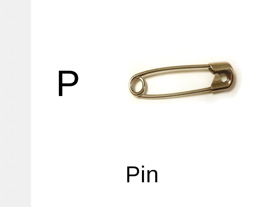 P Pin