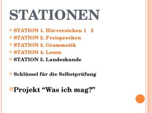 STATIONEN STATION 1. Hörverstehen 1 2 STATION 2. Freisprechen STATION 3. Gram