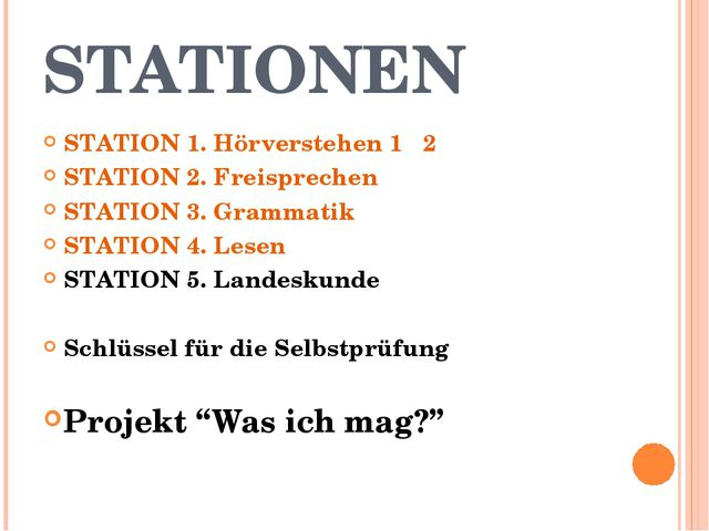 STATIONEN STATION 1. Hörverstehen 1 2 STATION 2. Freisprechen STATION 3. Gram...