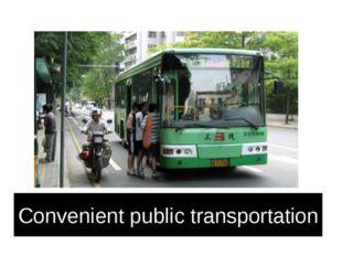 Convenient public transportation