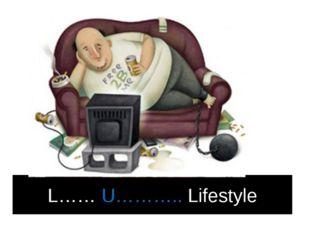 L…… U……….. Lifestyle