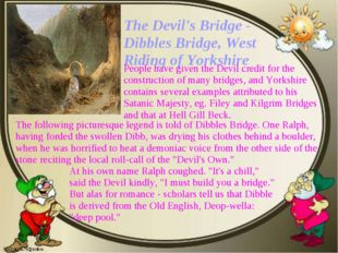 The Devil's Bridge - Dibbles Bridge, West Riding of Yorkshire At his own name