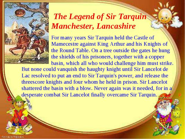 The Legend of Sir Tarquin Manchester, Lancashire But none could vanquish the...