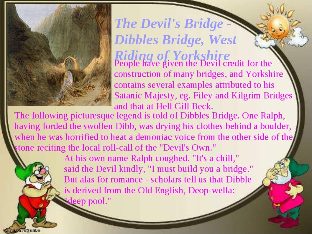 The Devil's Bridge - Dibbles Bridge, West Riding of Yorkshire At his own name...