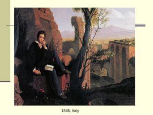 1845, Italy