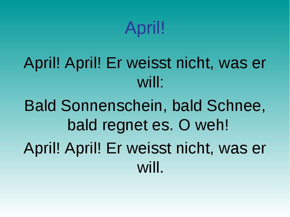 April! April! April! Er weisst nicht, was er will: Bald Sonnenschein, bald Sc...