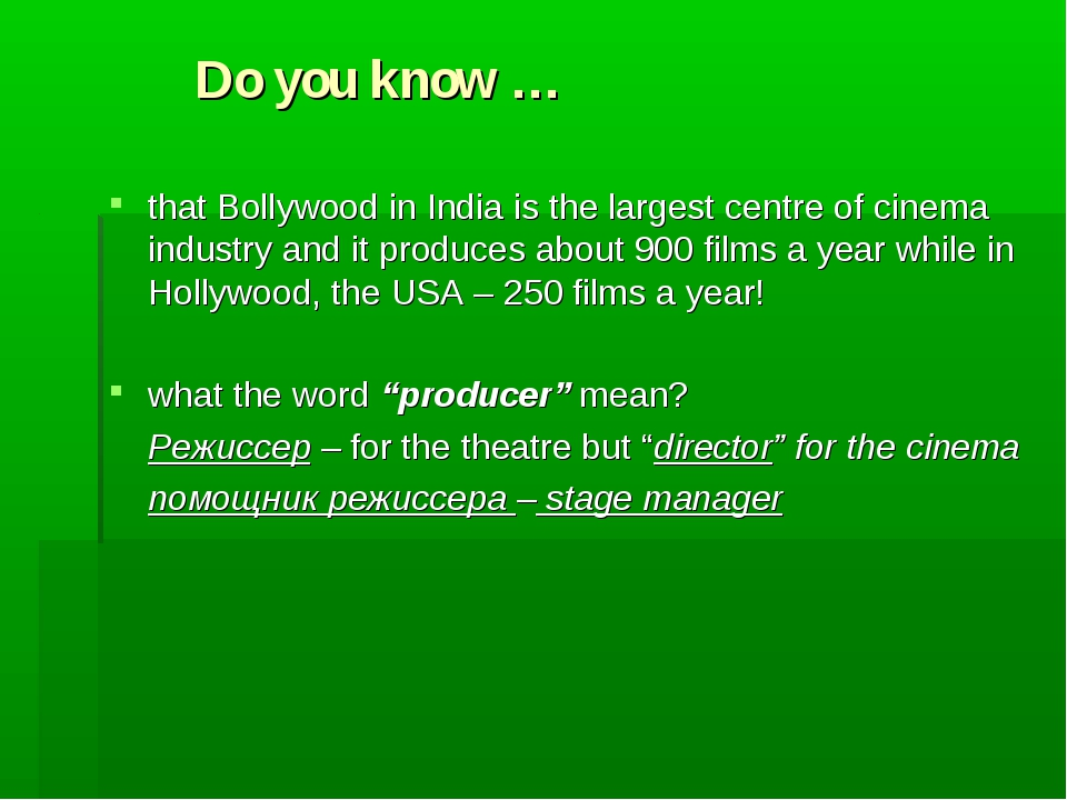 Do you know … that Bollywood in India is the largest centre of cinema indust...