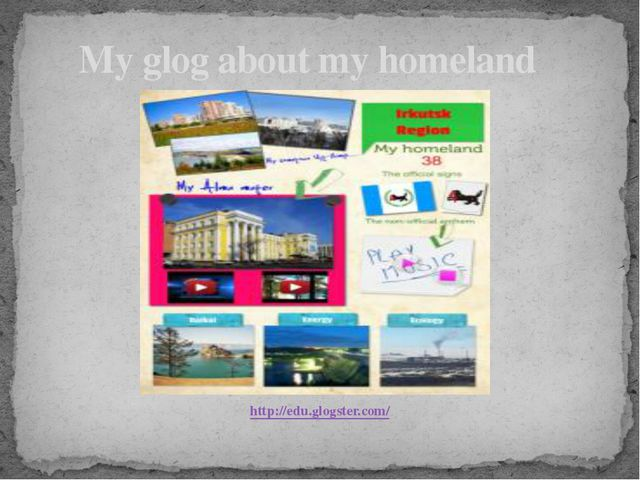 http://edu.glogster.com/ My glog about my homeland
