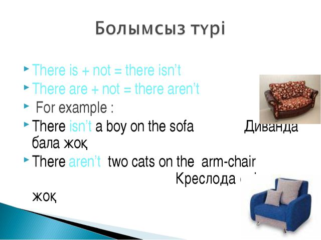 There is + not = there isn't There are + not = there aren't For example : The...
