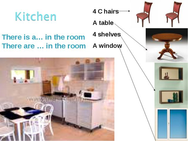 There is a… in the room There are … in the room 4 C hairs A table 4 shelves A...