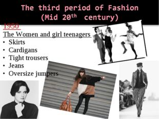 1950 The Women and girl teenagers Skirts Cardigans Tight trousers Jeans Overs