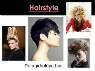 Perxgidrolnye hair