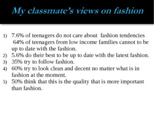 7.6% of teenagers do not care about fashion tendencies 64% of teenagers from