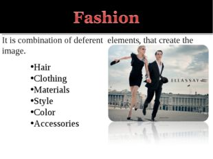 It is combination of deferent elements, that create the image. Hair Clothing