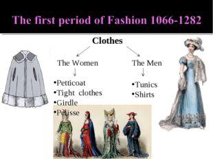 Clothes The Women The Men Petticoat Tight clothes Girdle Pelisse Tunics Shirts
