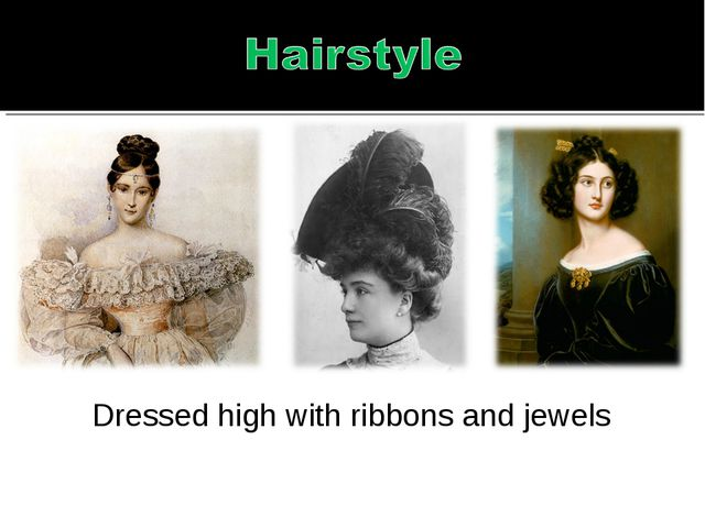 Dressed high with ribbons and jewels
