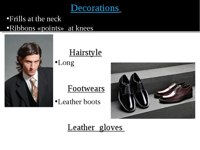 Decorations Frills at the neck Ribbons «points» at knees Hairstyle Long Footw...