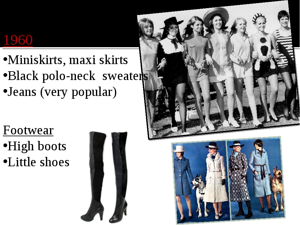 1960 Miniskirts, maxi skirts Black polo-neck sweaters Jeans (very popular) F...