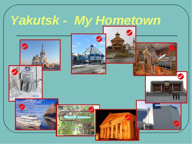 Yakutsk - My Hometown