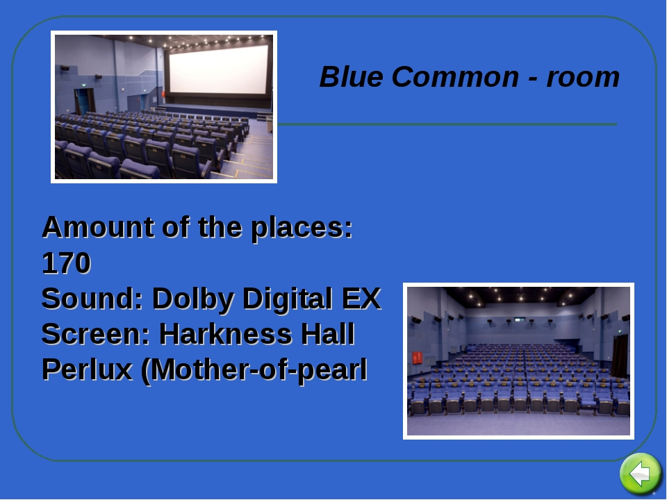 Amount of the places: 170 Sound: Dolby Digital EX Screen: Harkness Hall Perlu...