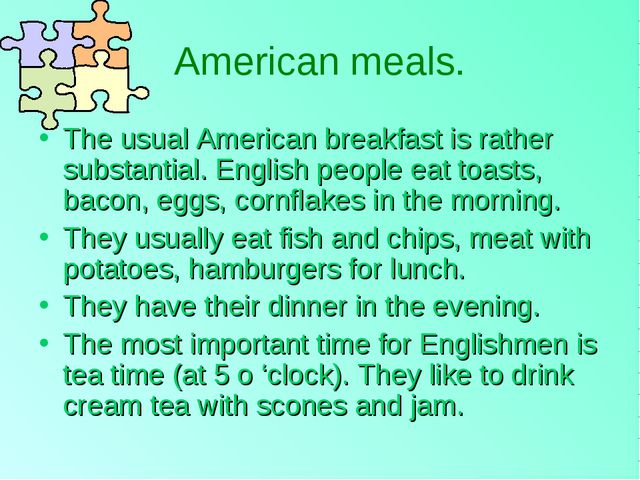 American meals. The usual American breakfast is rather substantial. English p...
