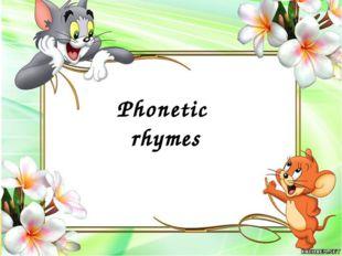 Phonetic rhymes