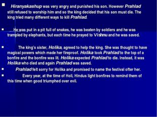 Hiranyakashup was very angry and punished his son. However Prahlad still ref