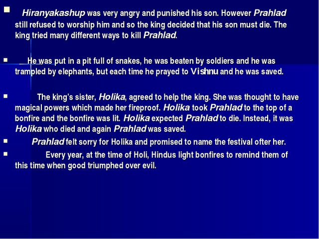 Hiranyakashup was very angry and punished his son. However Prahlad still ref...