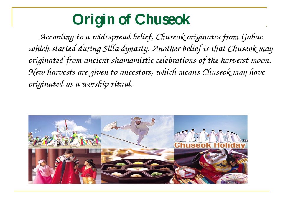 Origin of Chuseok According to a widespread belief, Chuseok originates from...