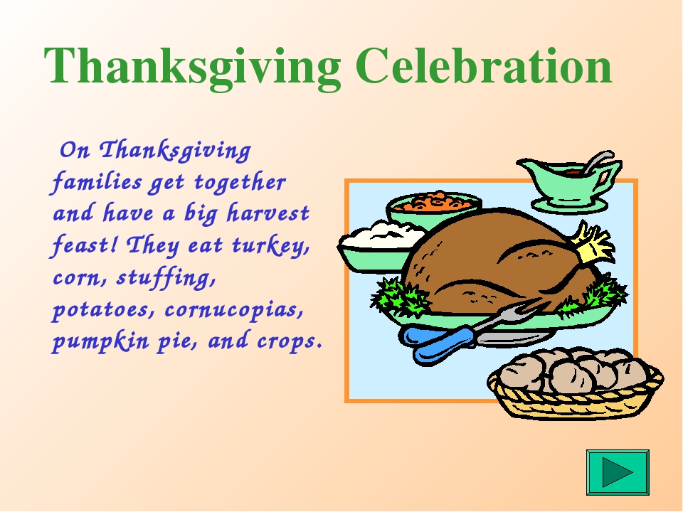 Thanksgiving Celebration On Thanksgiving families get together and have a big...