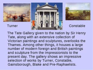 Turner Constable The Tate Gallery given to the nation by Sir Henry Tate, alo