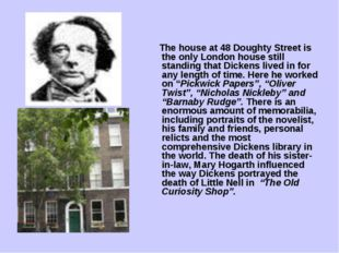 The house at 48 Doughty Street is the only London house still standing that