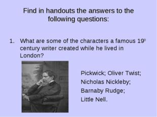 Find in handouts the answers to the following questions: What are some of the