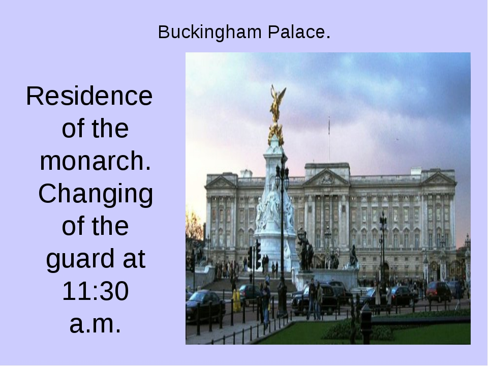 Buckingham Palace. Residence of the monarch. Changing of the guard at 11:30 a...