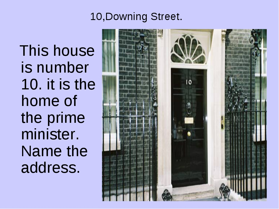 10,Downing Street. This house is number 10. it is the home of the prime minis...