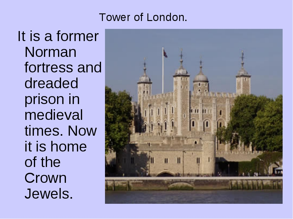 Tower of London. It is a former Norman fortress and dreaded prison in medieva...