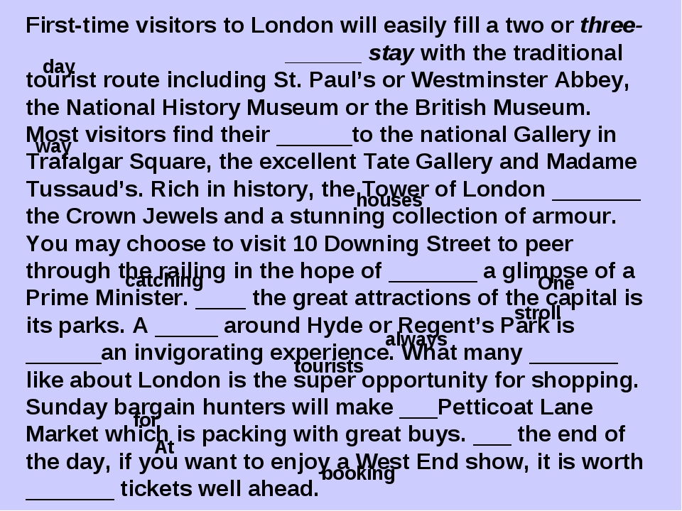 First-time visitors to London will easily fill a two or three- ______ stay wi...