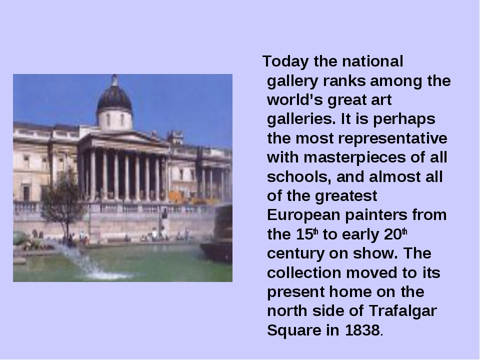Today the national gallery ranks among the world's great art galleries. It i...