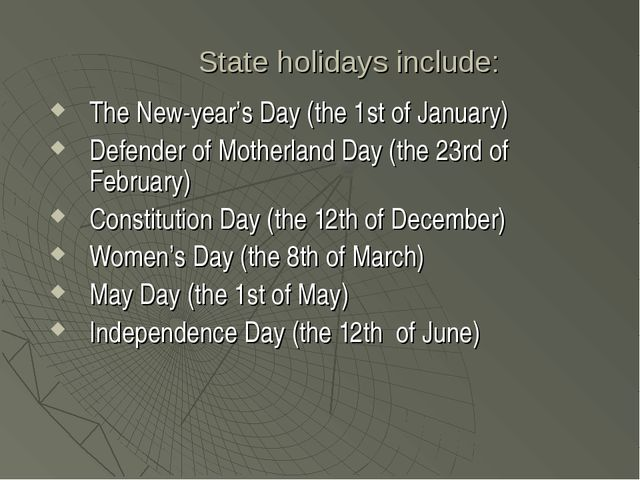 State holidays include: The New-year's Day (the 1st of January) Defender of M...