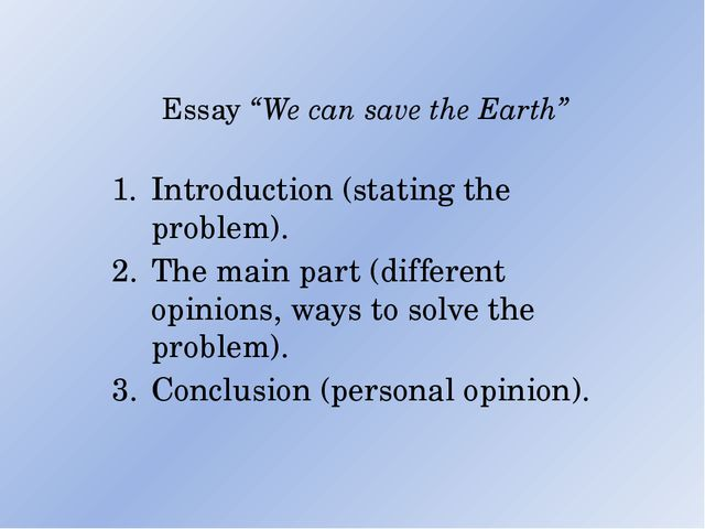"""Essay """"We can save the Earth"""" Introduction (stating the problem). The main p..."""