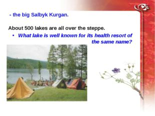 About 500 lakes are all over the steppe. What lake is well known for its