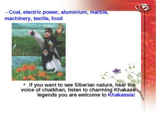 - Coal, electric power, aluminium, marble, machinery, textile, food If you w