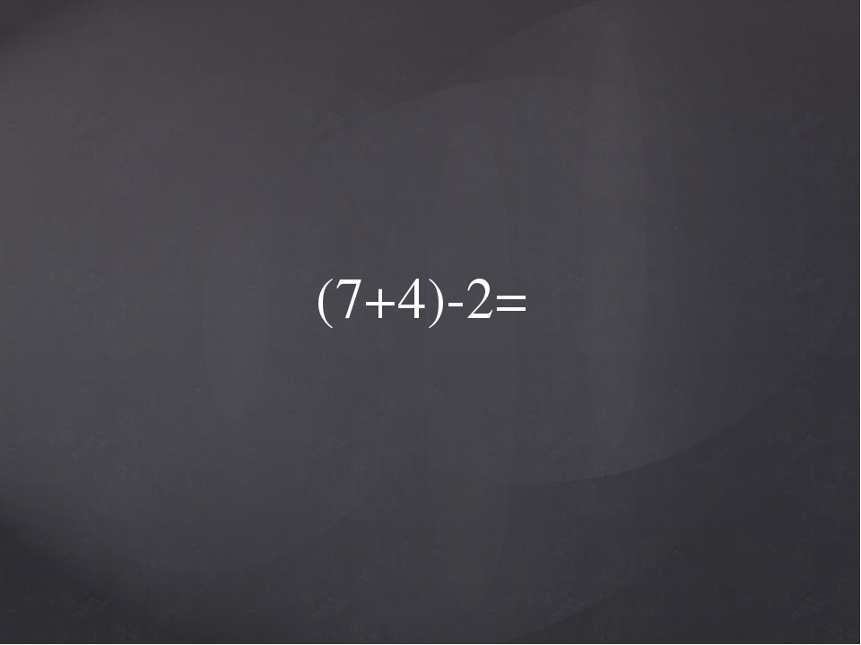 (7+4)-2=