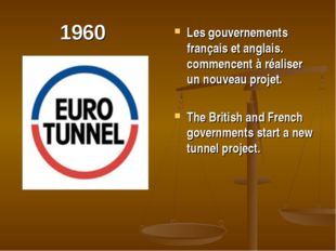 1960 Les gouvernements français et anglais. commencent à réaliser un nouveau
