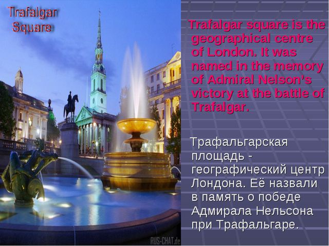 Trafalgar square is the geographical centre of London. It was named in the m...