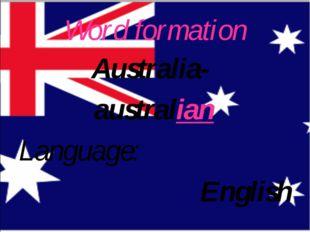 Word formation Language: English Australia- australian