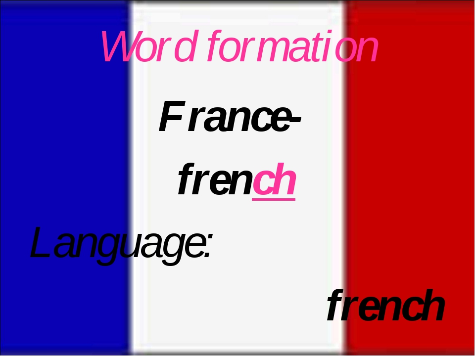 Word formation Language: french France- french