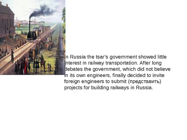 In Russia the tsar's government showed little interest in railway transportat...