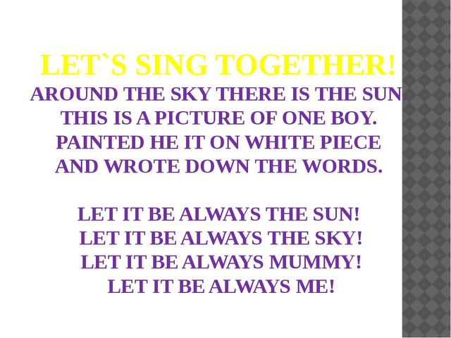 LET`S SING TOGETHER! AROUND THE SKY THERE IS THE SUN. THIS IS A PICTURE OF ON...