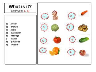 What is it? Example: 1. a) a) sweet b) orange c) apple d) cucumber e) cabbage